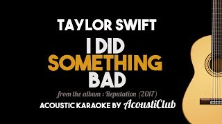 I Did Something Bad - Taylor Swift new song (Acoustic Guitar Karaoke with Lyrics) From Reputation