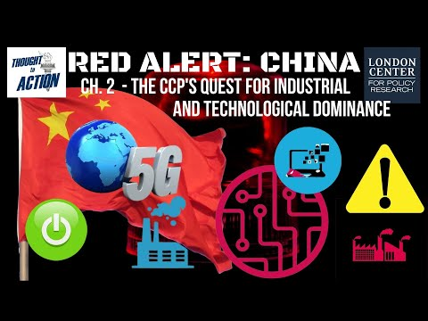 Red Alert: #China part 2 - The CCP's Quest for Industrial and Technological Dominance