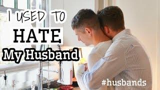 I USED TO HATE MY HUSBAND | GAY COUPLE | PJ & THOMAS