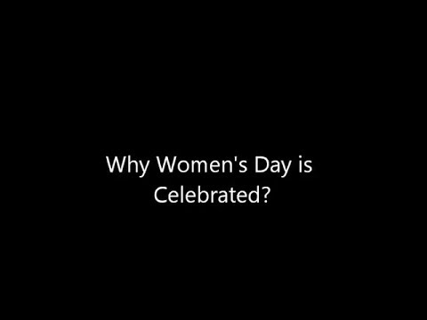 Why Womens Day is Celebrated Watch this
