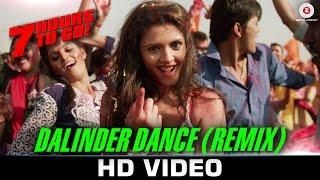 Dalinder Dance Remix 7 Hours to Go Shiv Pandit Sandeepa Dhar