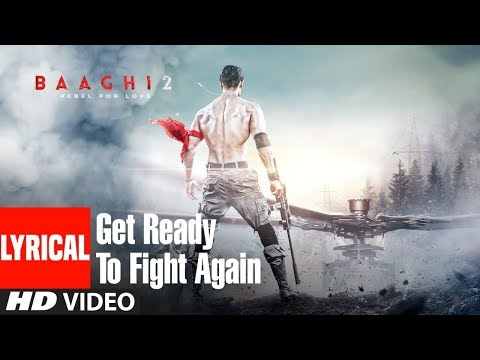 Get Ready To Fight Again Song With Lyrics | Baaghi 2