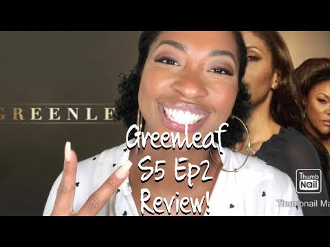 Greenleaf Season  5 Ep 2 Review!