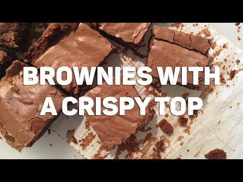How to Make BROWNIES WITH A CRISPY TOP | Brownie Bakes