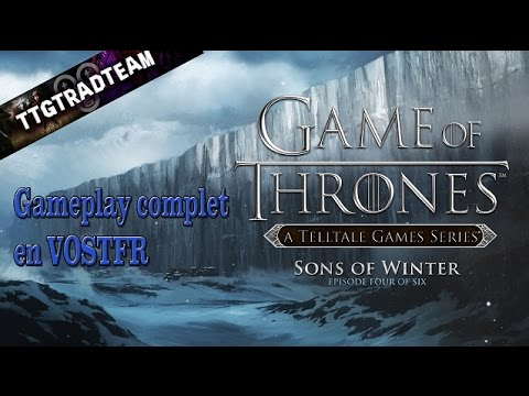Game of Thrones Episode 4 - Episode Complet - VOSTFR ( Telltale Game )