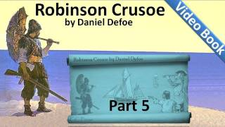 Nonton Part 5 - The Life and Adventures of Robinson Crusoe Audiobook by Daniel Defoe (Chs 17-20) Film Subtitle Indonesia Streaming Movie Download