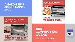 Best Convection Ovens Amazon Best Sellers, April 2020 More Deals Details: https://clipadvise.com/deal/view?id=Amazon-Convection-Ovens-april-2017 Shop for Ama...