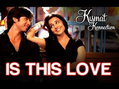 This Love - Watch Shahid Kapoor & Vidya Balan in the song 'Is this Love' from the movie 'Kismat Konnection'. Song Credits: Singer(s): Mohit Chauhan & Shreya Ghoshal Music Director: Pritam Lyricist:...