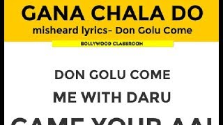 Gana Chala Do | Don Golu Come | Misheard Lyrics