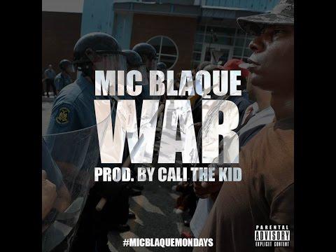 Mic Blaque- War (Official Video)