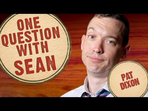 Pat Dixon: 27 Bombs & a Heckle - One Question with Sean