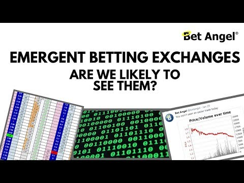 Are We Likely To See Emergent Betting Exchanges?