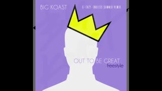 Big Koast - Out To Be Great (G Eazy - Endless Summer Remix Freestyle Verse)
