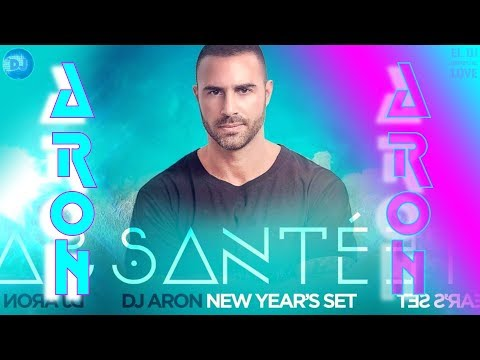 DJ ARON 2019 - SANTÈ NEW YEAR'S SET