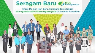 HARI BARU, #SeragamBaruBPJSKetenagakerjaan
