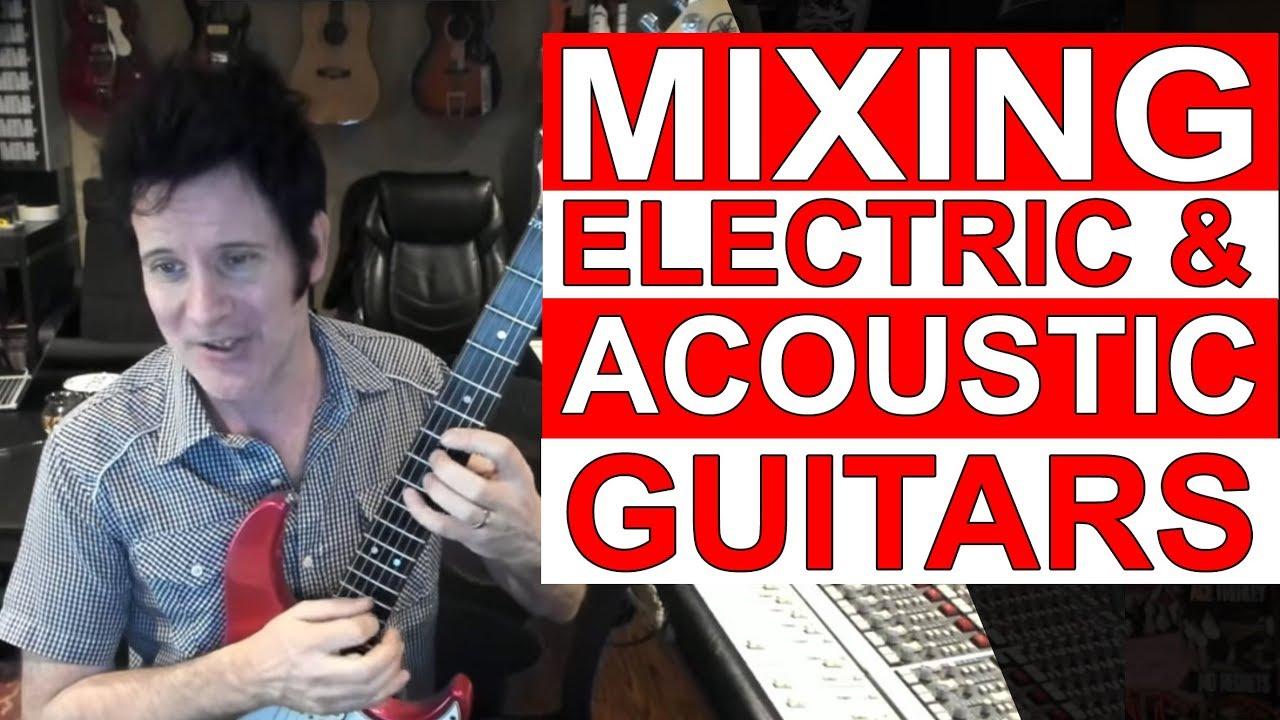 Mixing Electric & Acoustic Guitars- Warren Huart: Produce Like A Pro