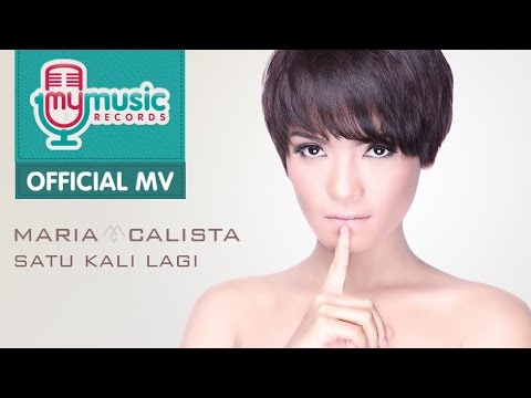 Maria Calista - Satu Kali Lagi (Official Music Video)