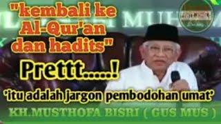 Video Gusmus kembali ke Al-Qur'an dan hadits adalah pembodohan umat MP3, 3GP, MP4, WEBM, AVI, FLV Februari 2019