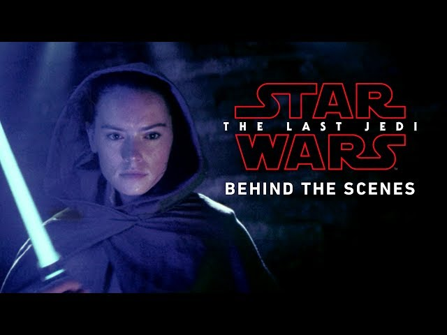 Star Wars: The Last Jedi Behind-The-Scenes