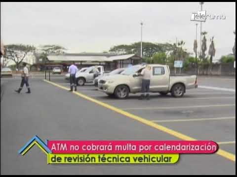ATM no cobrará multa por calendarización de revisión técnica vehicular