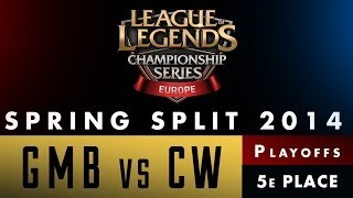 LCS EU Spring Split 2014 - GMB vs CW - 5e Place - Game 2