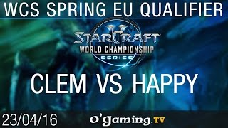 Clem vs Happy - 2016 WCS Spring Championship - EU Qualifier D2