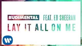 Rudimental Feat Ed Sheeran Lay It All On Me [Audio]