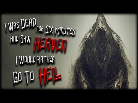 I Was Dead for Six Minutes and Saw Heaven, I Would Rather Go To H*ll - Nosleep Story | Creepypasta