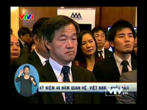 Bản tin thời sự ngày 02 - 03 - 2013 về kỷ niệm 40 năm thiết lập quan hệ ngoại giao Việt Nam - Nhật Bản