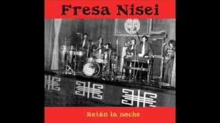 Fresa Nisei - Retén la noche