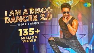 Video Tiger Shroff | I Am A Disco Dancer 2.0 | Benny Dayal | Salim Sulaiman | Bosco | Official Music Video download in MP3, 3GP, MP4, WEBM, AVI, FLV January 2017