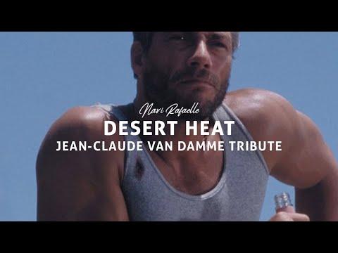 DESERT HEAT - Jean-Claude Van Damme Tribute | Navi Rafaelle