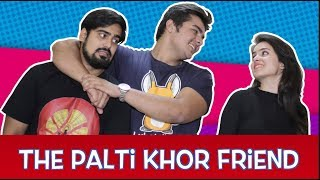 Video The Palti-Khor FRIEND | Ashish Chanchlani MP3, 3GP, MP4, WEBM, AVI, FLV Januari 2019
