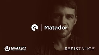 Matador - Live @ Ultra Music Festival Miami 2017, Resistance Stage