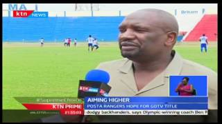 KTN Prime: Posta Rangers Target On Taking The KPL, 22/09/16
