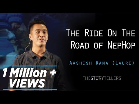 The Storytellers: The Ride On The Road of NepHop - Mr. Aashish Rana ( Laure )