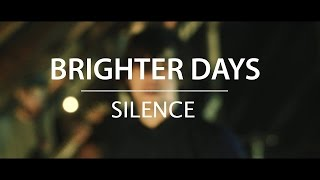 Video Brighter Days - Silence (Official Music Video)