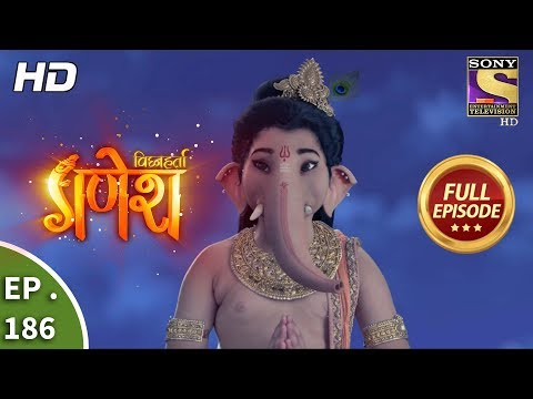 Vighnaharta Ganesh - Ep 186 - Full Episode - 9th May, 2018