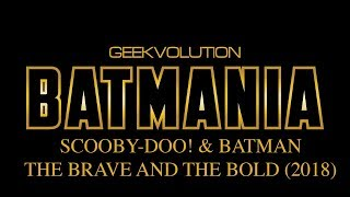 Nonton Batmania Day 36 | Scooby Doo and Batman The Brave and the Bold Film Subtitle Indonesia Streaming Movie Download