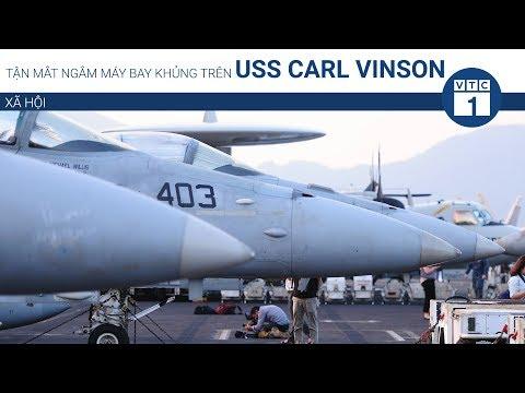 Tận mắt ngắm máy bay khủng trên USS Carl Vinson | VTC1 - Thời lượng: 83 giây.