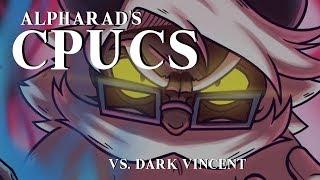 'Vs Dark Vincent' - Alpharad's CPUCS [UNOFFICIAL OST]