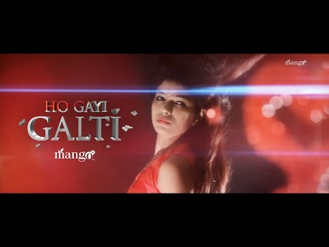 Video Ek Galti | Mangosh download in MP3, 3GP, MP4, WEBM, AVI, FLV January 2017