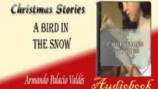 A Bird in the Snow Armando Palacio Valdés Audiobook Christmas Stories