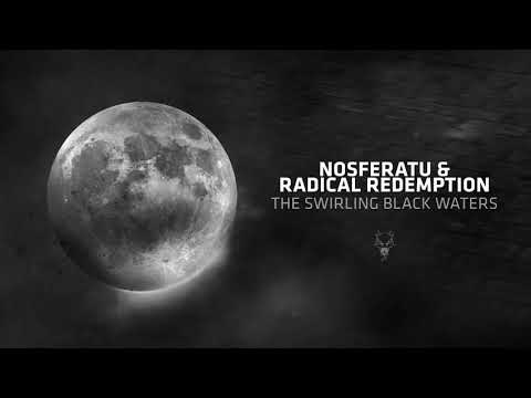 Nosferatu & Radical Redemption - The Swirling Black Waters