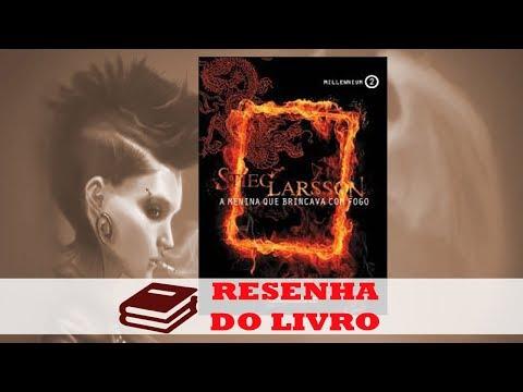 Resenha: A Menina que Brincava com Fogo - Stieg Larsson #Millennium2