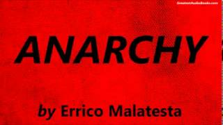 ANARCHY By By Errico Malatesta   FULL AudioBook