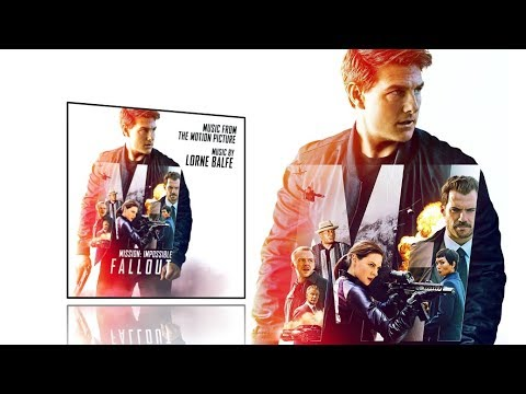Mission Impossible 6 Fallout (2018) - Full soundtrack (Lorne Balfe)