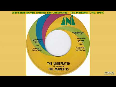 SELDOM HEARD WESTERN MOVIE THEME: The Undefeated - The Marketts (UNI, 1969)
