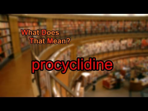 What does procyclidine mean?