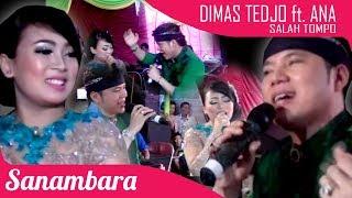 SALAH TOMPO - Dimas Tedjo ft. ANA Cakrawala Campursari Live Semempir